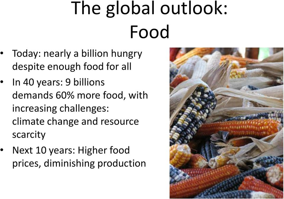 food, with increasing challenges: climate change and resource