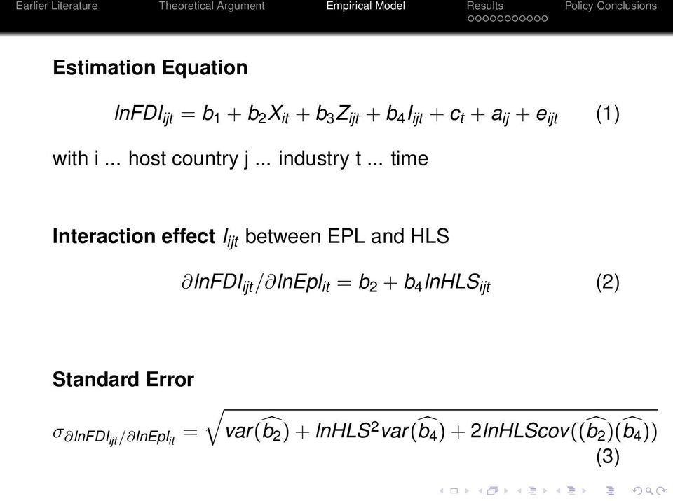 .. time Interaction effect I ijt between EPL and HLS lnfdi ijt / lnepl it = b 2 + b