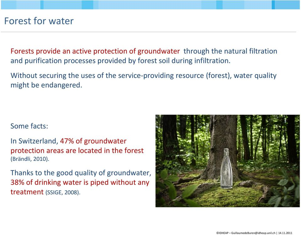 Without securing the uses of the service-providing resource (forest), water quality might be endangered.