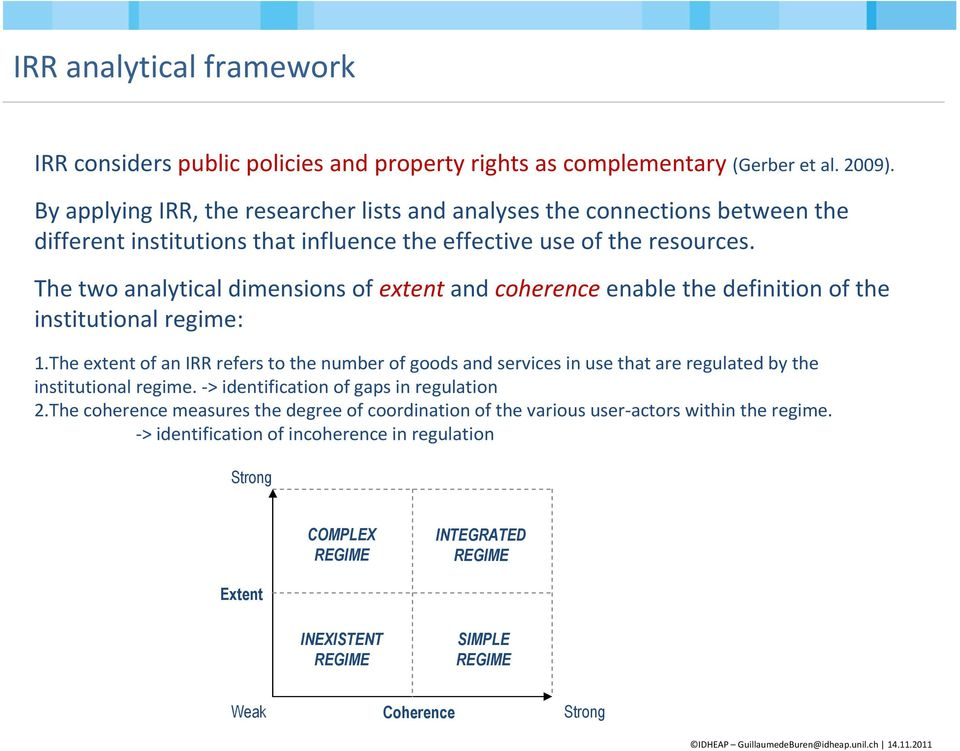 The two analytical dimensions of extentand coherenceenable the definition of the institutional regime: 1.