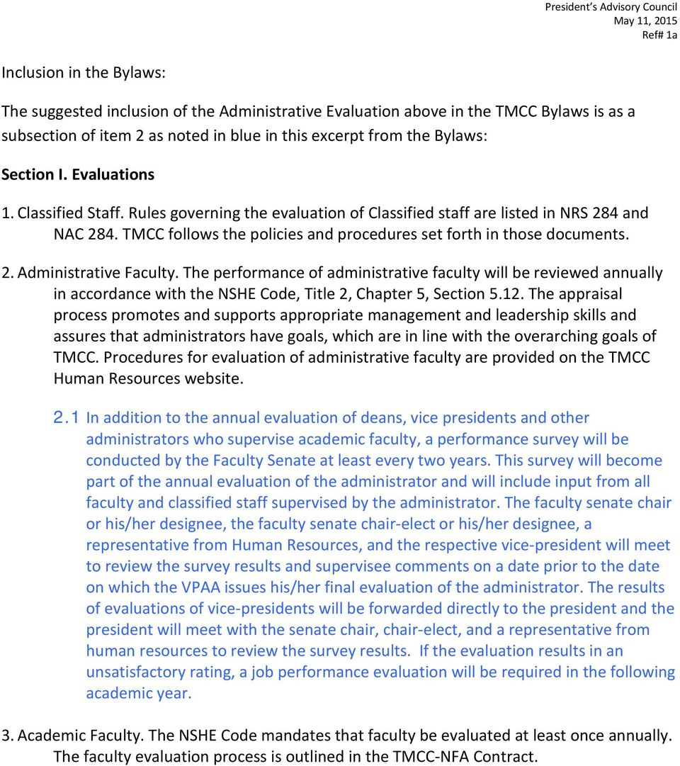 2. Administrative Faculty. The performance of administrative faculty will be reviewed annually in accordance with the NSHE Code, Title 2, Chapter 5, Section 5.12.