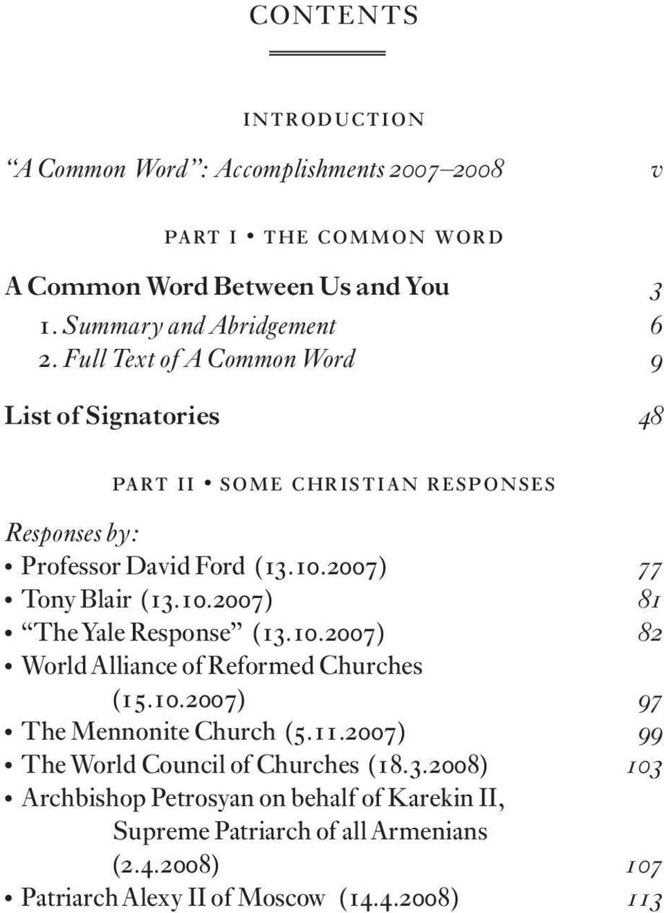 2007) 77 Tony Blair (13.10.2007) 81 TheYale Response (13.10.2007) 82 WorldAlliance of Reformed Churches (15.10.2007) 97 The Mennonite Church (5.11.