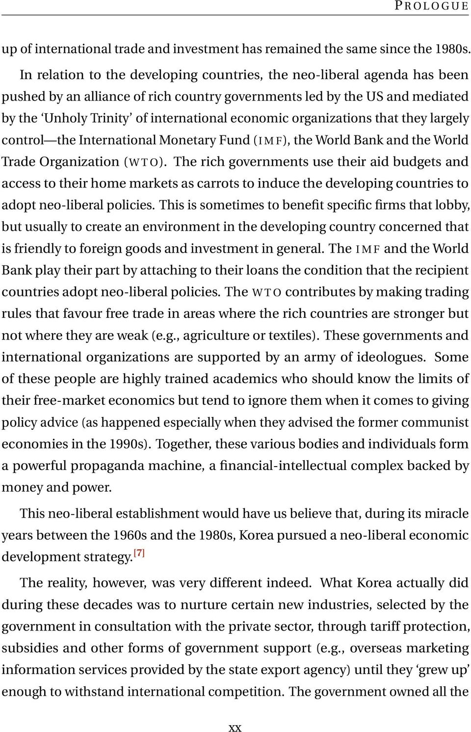 organizations that they largely control the International Monetary Fund (I M F), the World Bank and the World Trade Organization (W T O).
