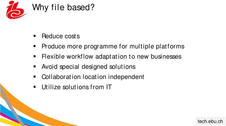 platforms Flexible workflow adaptation to new