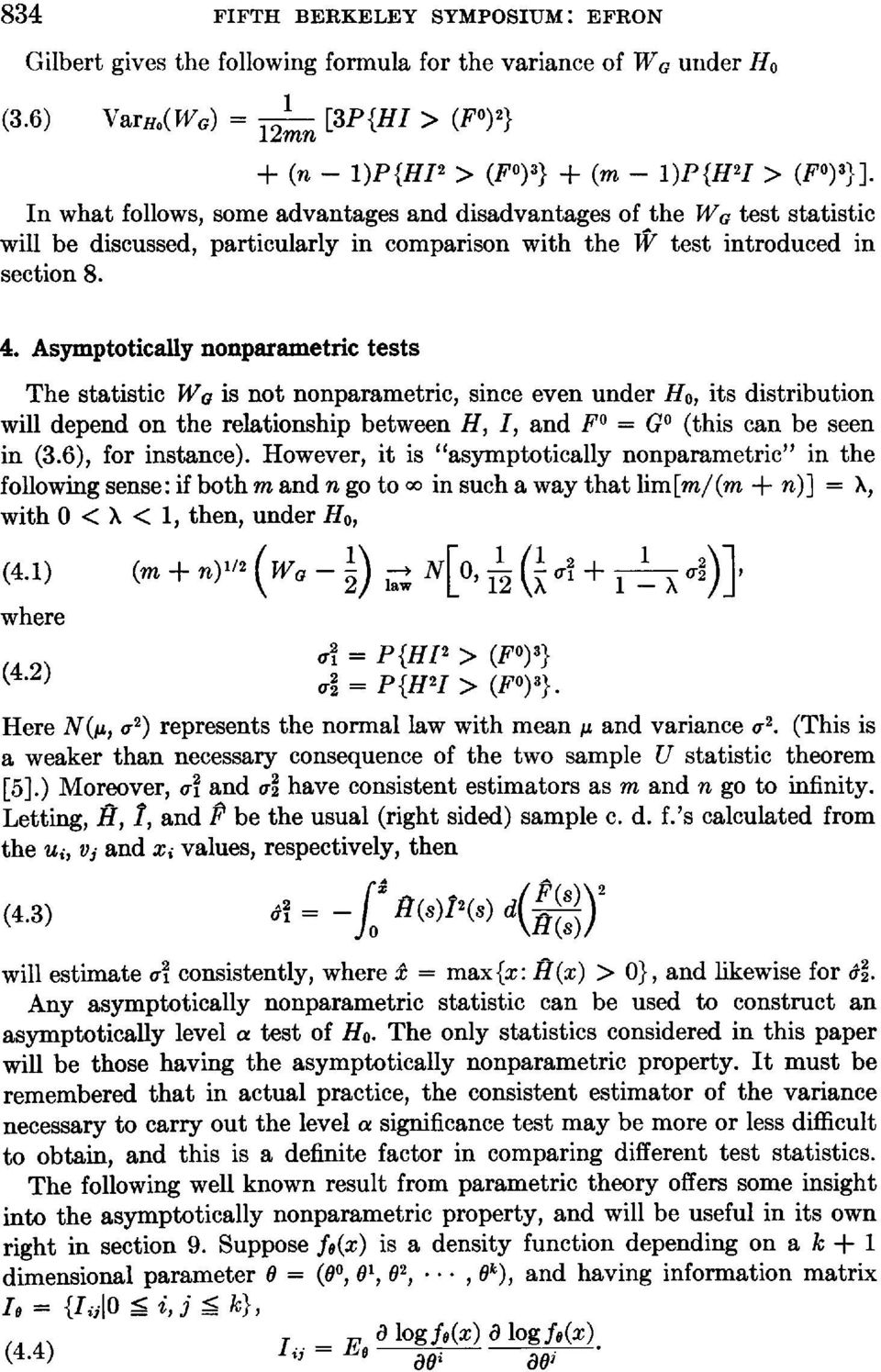 Asymptotically nonparametric tests The statistic WG is not nonparametric, since even under Ho, its distribution will depend on the relationship between H, I, and FO = GO (this can be seen in (3.