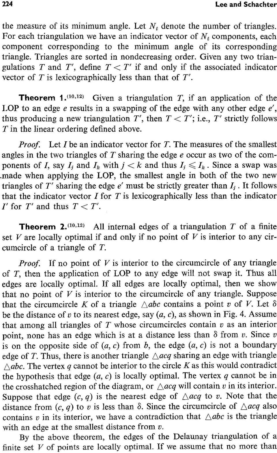 Given any two triangulations T and T', define T < T' if and only if the associated indicator vector of T is Iexicographically less than that of T'.