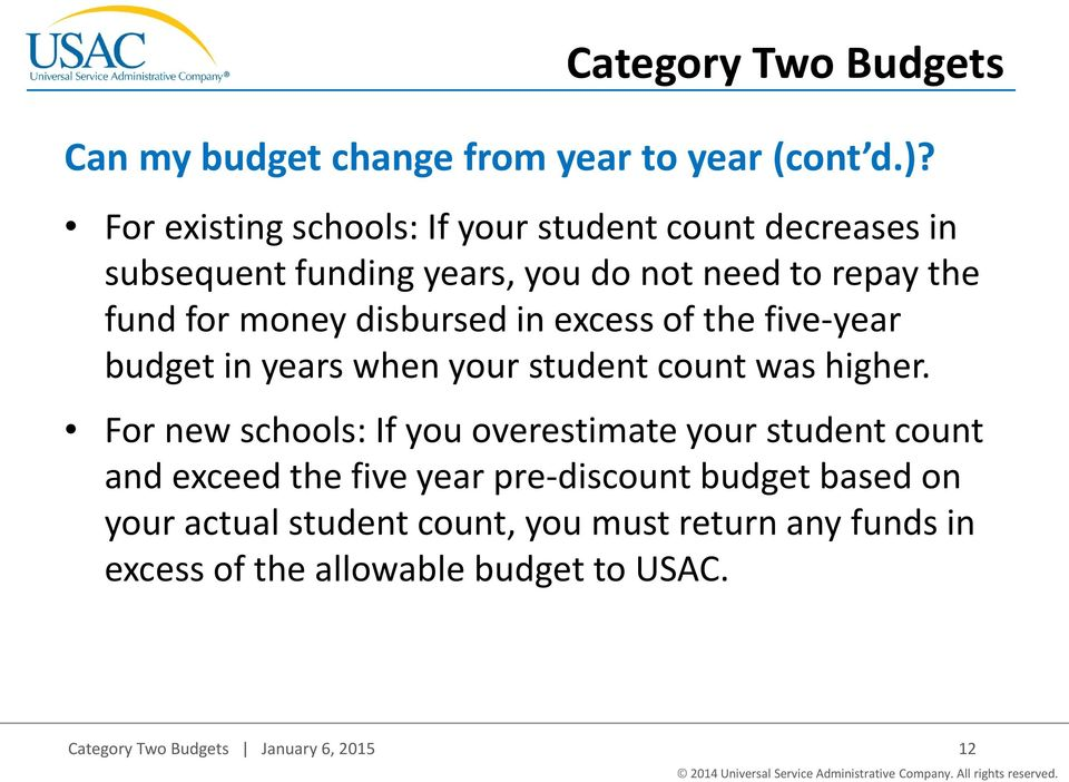 disbursed in excess of the five-year budget in years when your student count was higher.