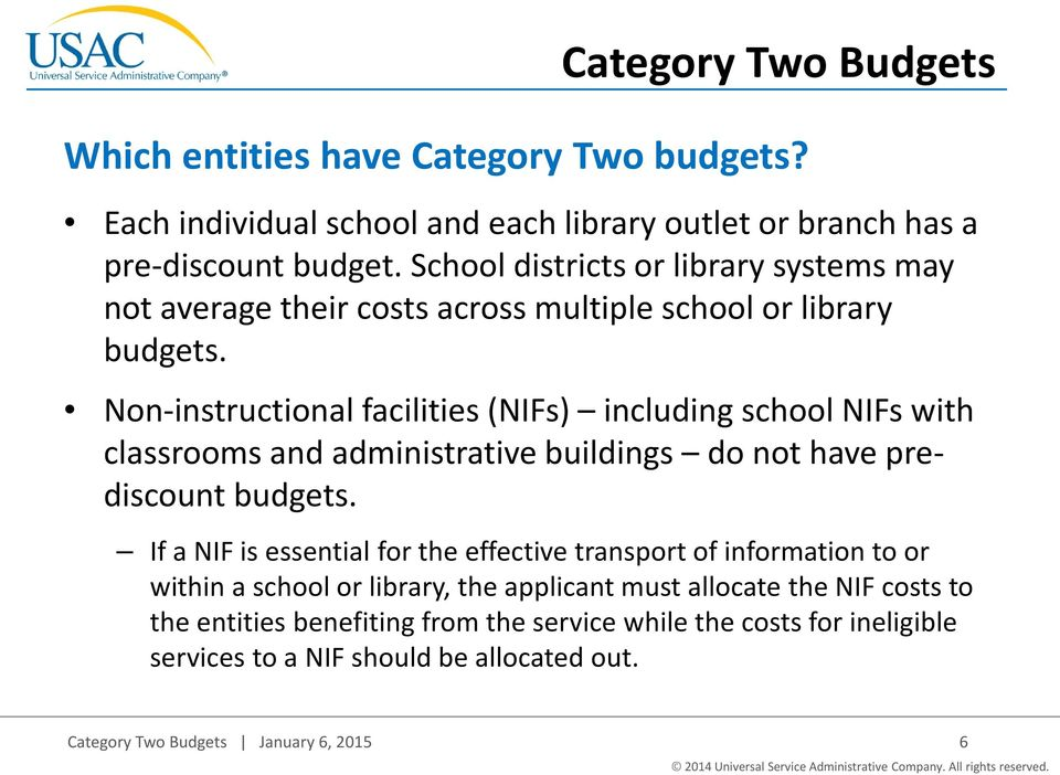 Non-instructional facilities (NIFs) including school NIFs with classrooms and administrative buildings do not have prediscount budgets.