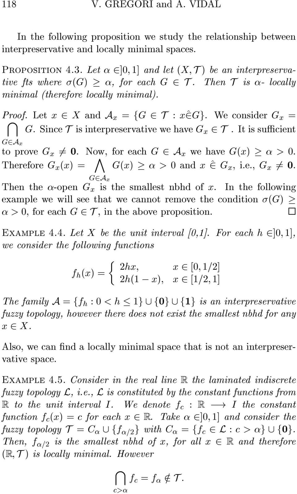We consider G x = G. Since T is interpreservative wehave G x 2T. It is sucient G2A x to prove G x 6= 0. Now, ^ for each G 2 A x we have G(x) > 0. Therefore G x (x) = G(x) > 0 and x ^2 G x, i.e., G x 6= 0.