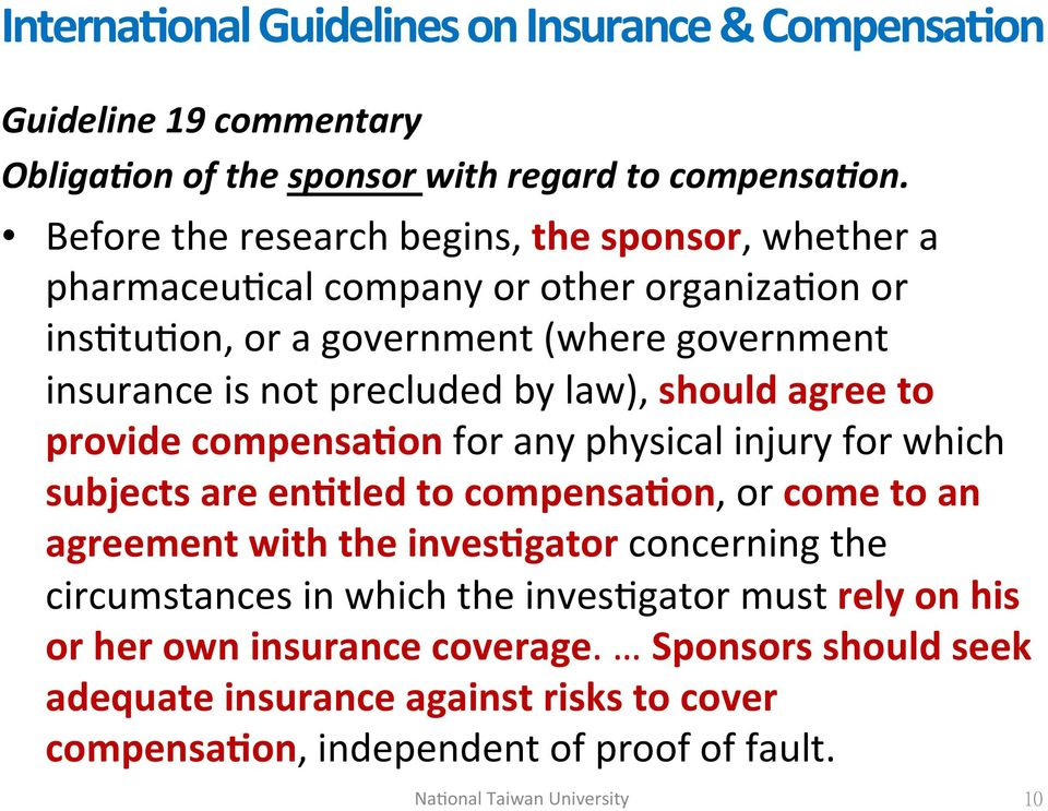 insurance)is)not)precluded)by)law),)should'agree'to' provide'compensa+on'for)any)physical)injury)for)which) subjects'are'en+tled'to'compensa+on,)or)come'to'an'