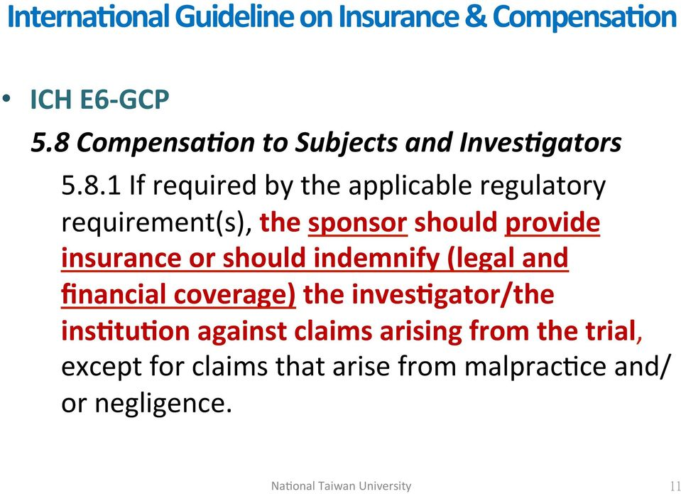 requirement(s),)the'sponsor'should'provide' insurance'or'should'indemnify'(legal'and'