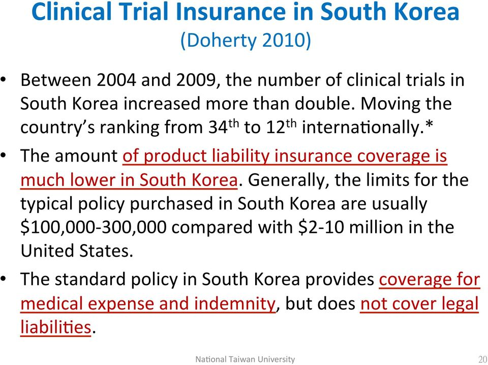 *) The)amount)of)product)liability)insurance)coverage)is) much)lower)in)south)korea.