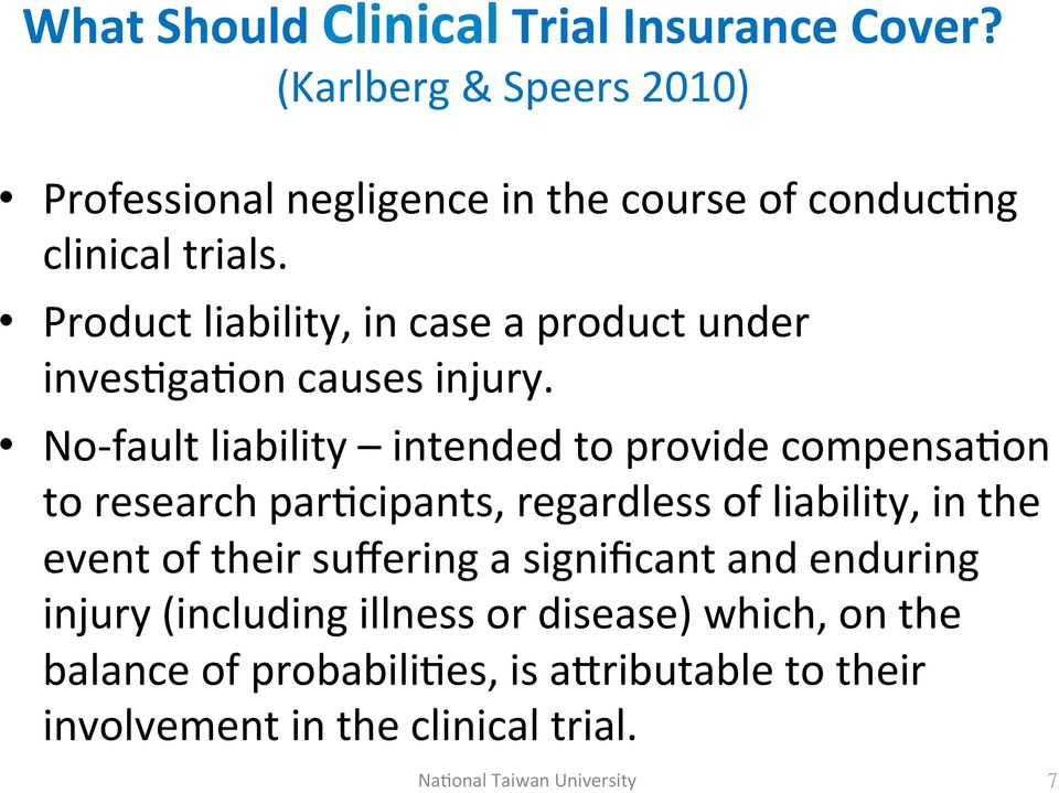 )) Product)liability,)in)case)a)product)under) inves/ga/on)causes)injury.