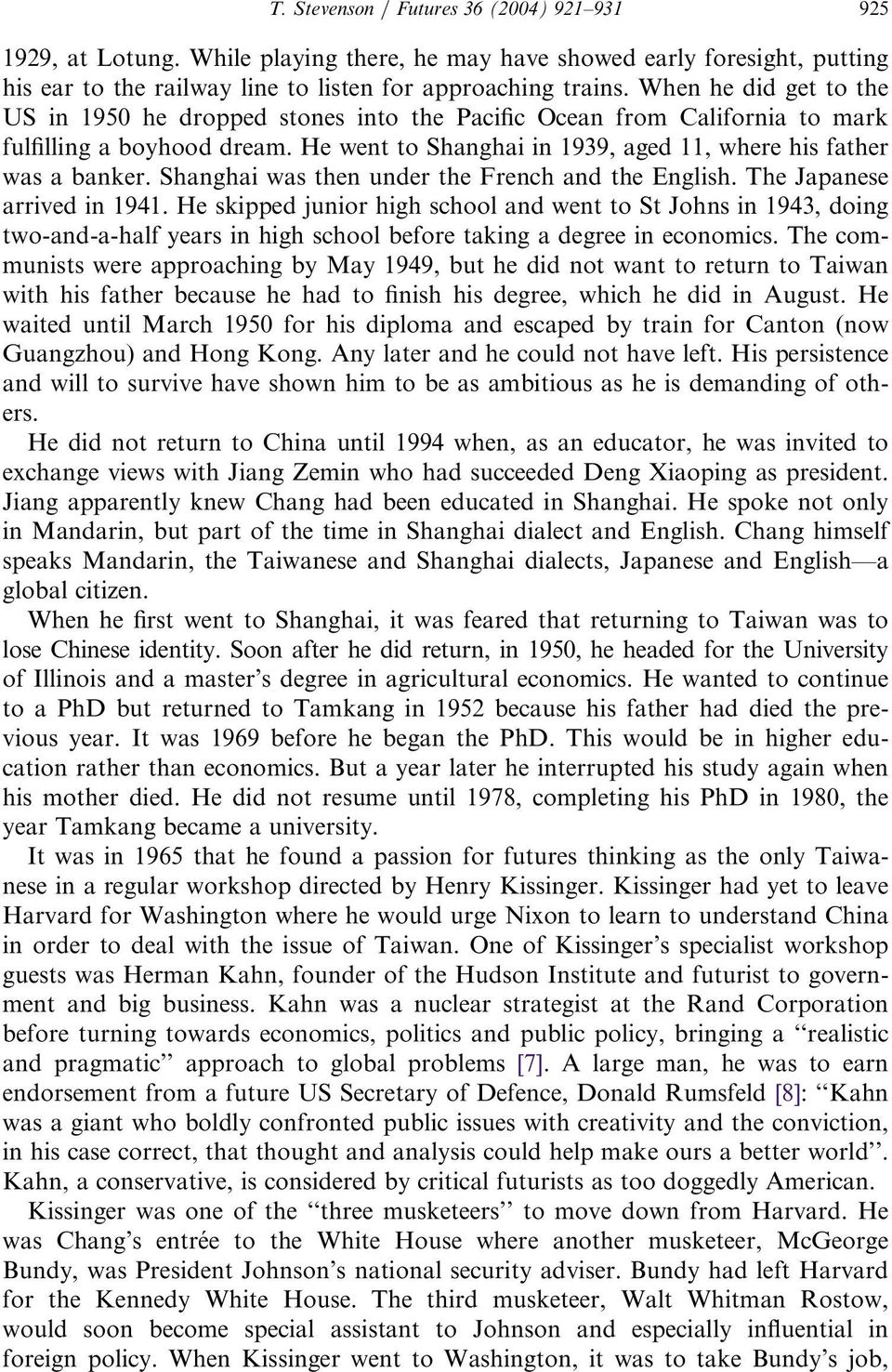 Shanghai was then under the French and the English. The Japanese arrived in 1941.