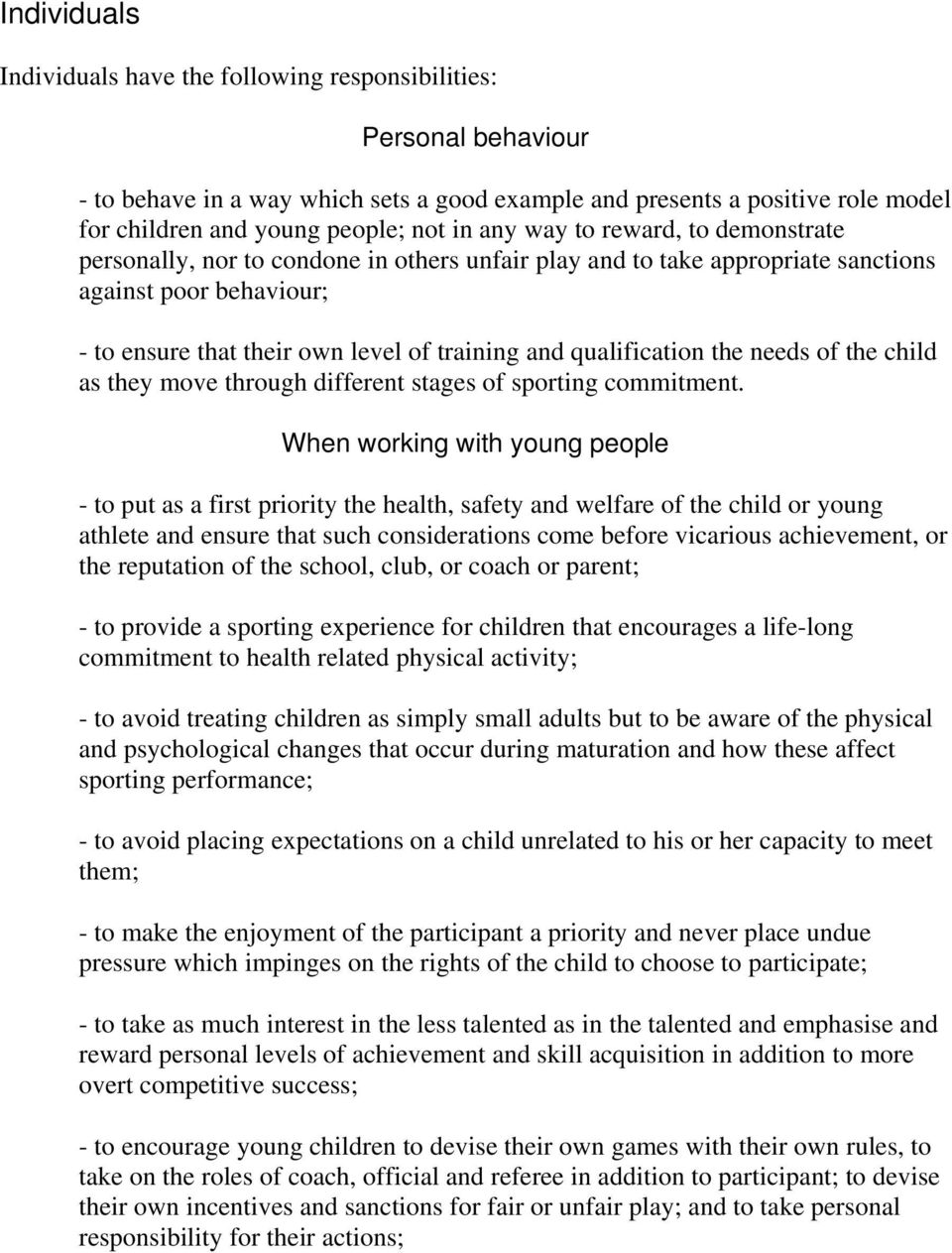 qualification the needs of the child as they move through different stages of sporting commitment.