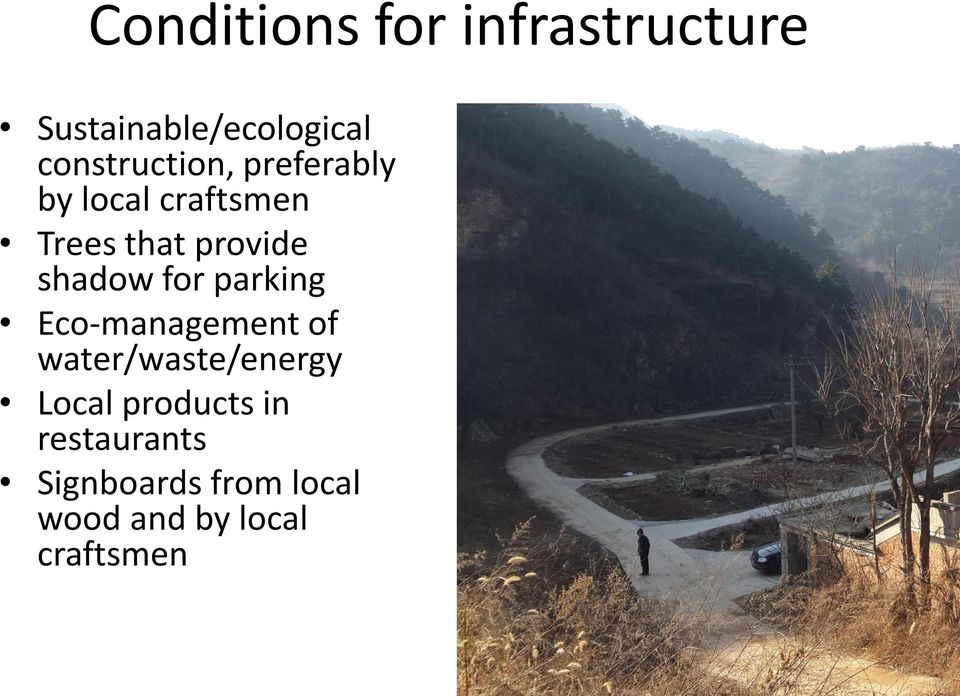 Qu to the Shi Chang Yu village (this will reduce the ecological footprint in the area and will bring some