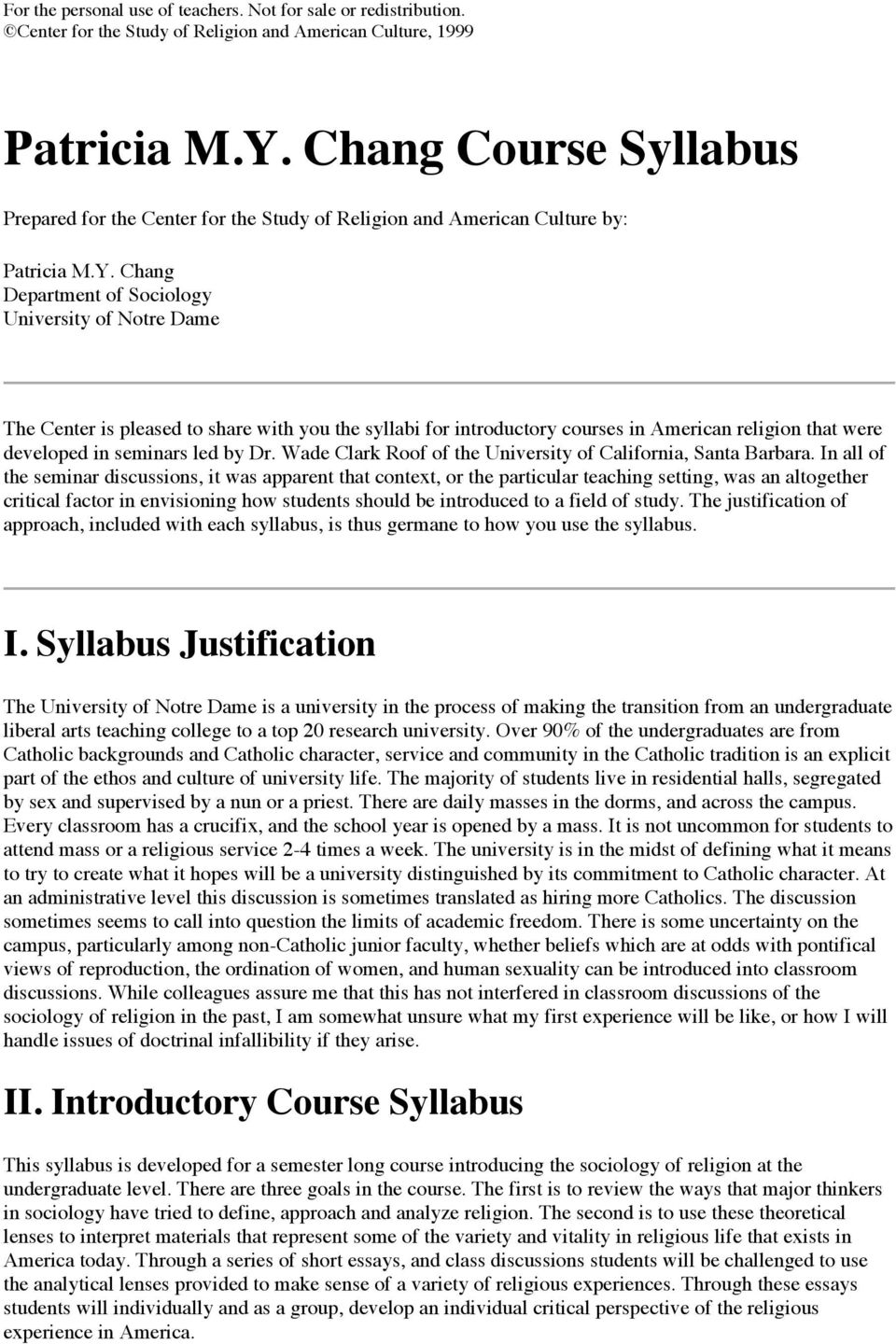 syllabi for introductory courses in American religion that were developed in seminars led by Dr. Wade Clark Roof of the University of California, Santa Barbara.