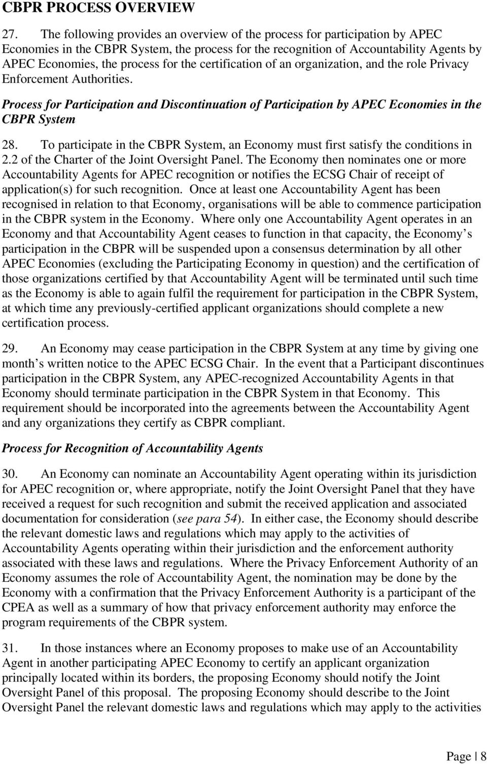 the certification of an organization, and the role Privacy Enforcement Authorities. Process for Participation and Discontinuation of Participation by APEC Economies in the CBPR System 28.