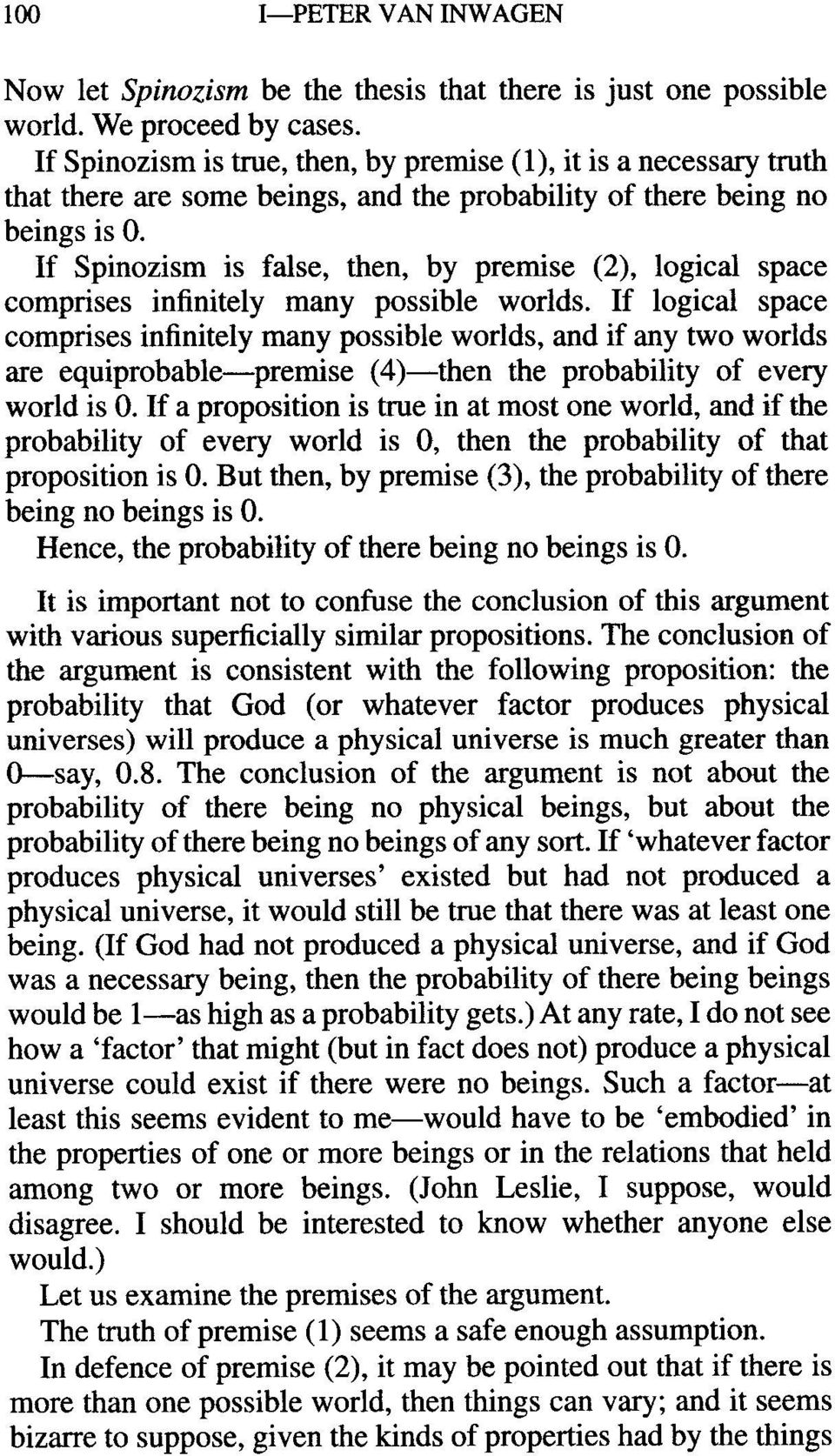If Spinozism is false, then, by premise (2), logical space comprises infinitely many possible worlds.