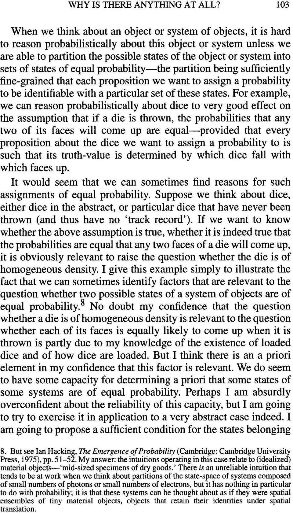 into sets of states of equal probability-the partition being sufficiently fine-grained that each proposition we want to assign a probability to be identifiable with a particular set of these states.