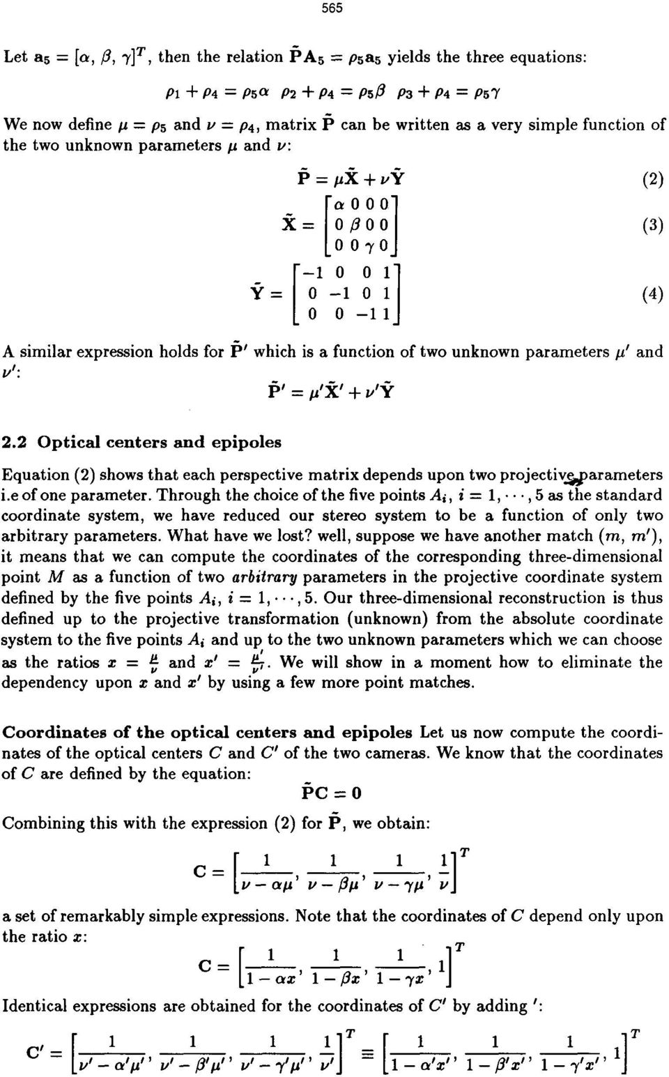 and /fl: #, = ~,~, + ~',~ 2.2 Optical centers and epipoles Equation (2) shows that each perspective matrix depends upon two projectiv%parameters i.e of one parameter.