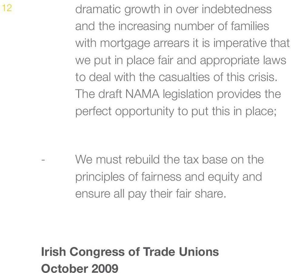 The draft NAMA legislation provides the perfect opportunity to put this in place; - We must rebuild the tax