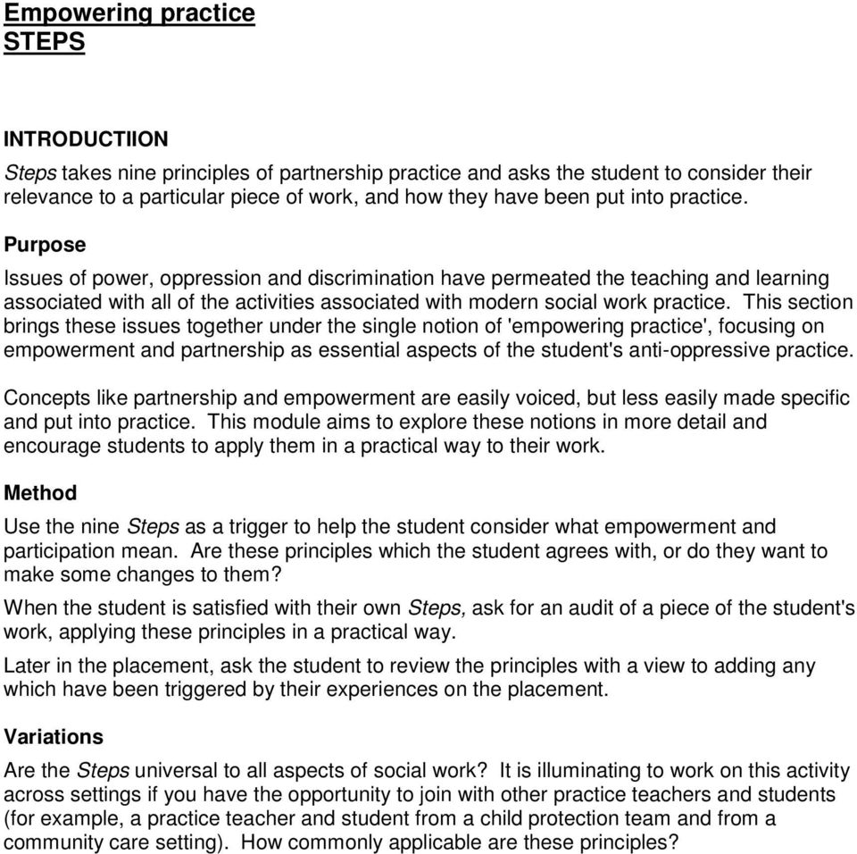 This section brings these issues together under the single notion of 'empowering practice', focusing on empowerment and partnership as essential aspects of the student's anti-oppressive practice.