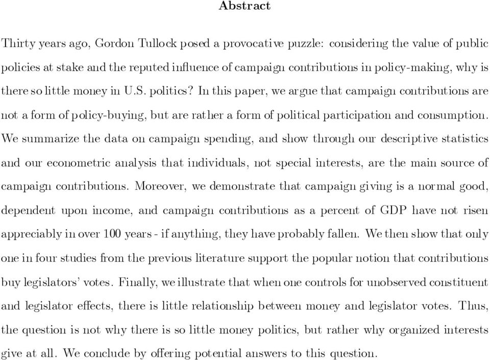 We summarize the data on campaign spending, and show through our descriptive statistics and our econometric analysis that individuals, not special interests, are the main source of campaign