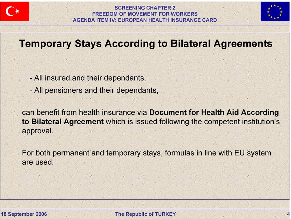 Aid According to Bilateral Agreement which is issued following the competent institution s