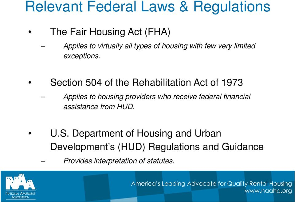 Section 504 of the Rehabilitation Act of 1973 Applies to housing providers who receive federal