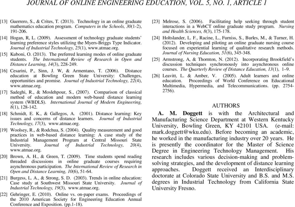 The preferred learning modes of online graduate students. The International Review of Research in Open and Distance Learning, 14(3), 228-249. [16] Cesarini, P., Sinn, J. W, & Armentano, T. (2006).
