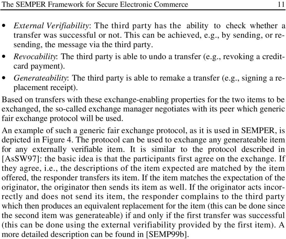 Generateability: The third party is able to remake a transfer (e.g., signing a replacement receipt).