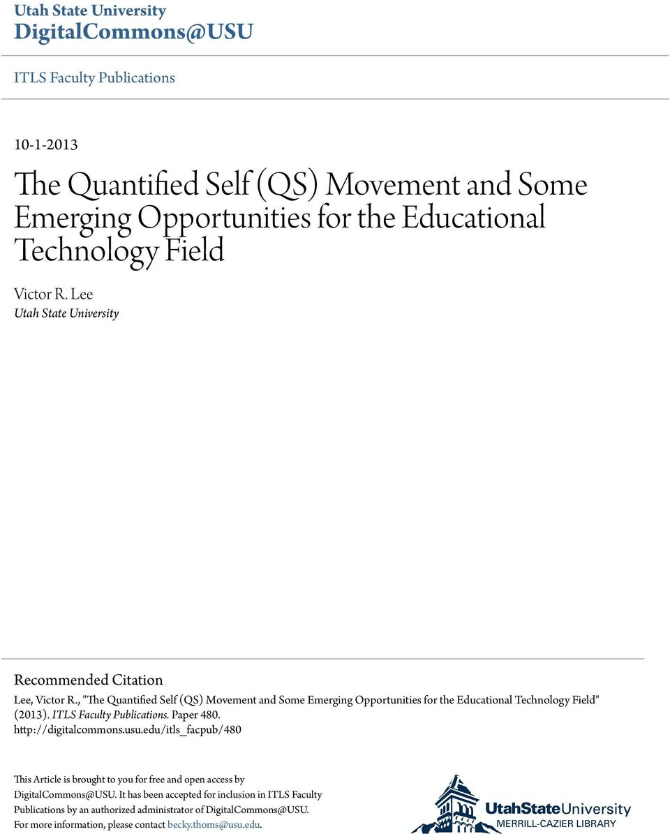 ", ""The Quantified Self (QS) Movement and Some Emerging Opportunities for the Educational Technology Field"" (2013). ITLS Faculty Publications. Paper 480. http://digitalcommons."