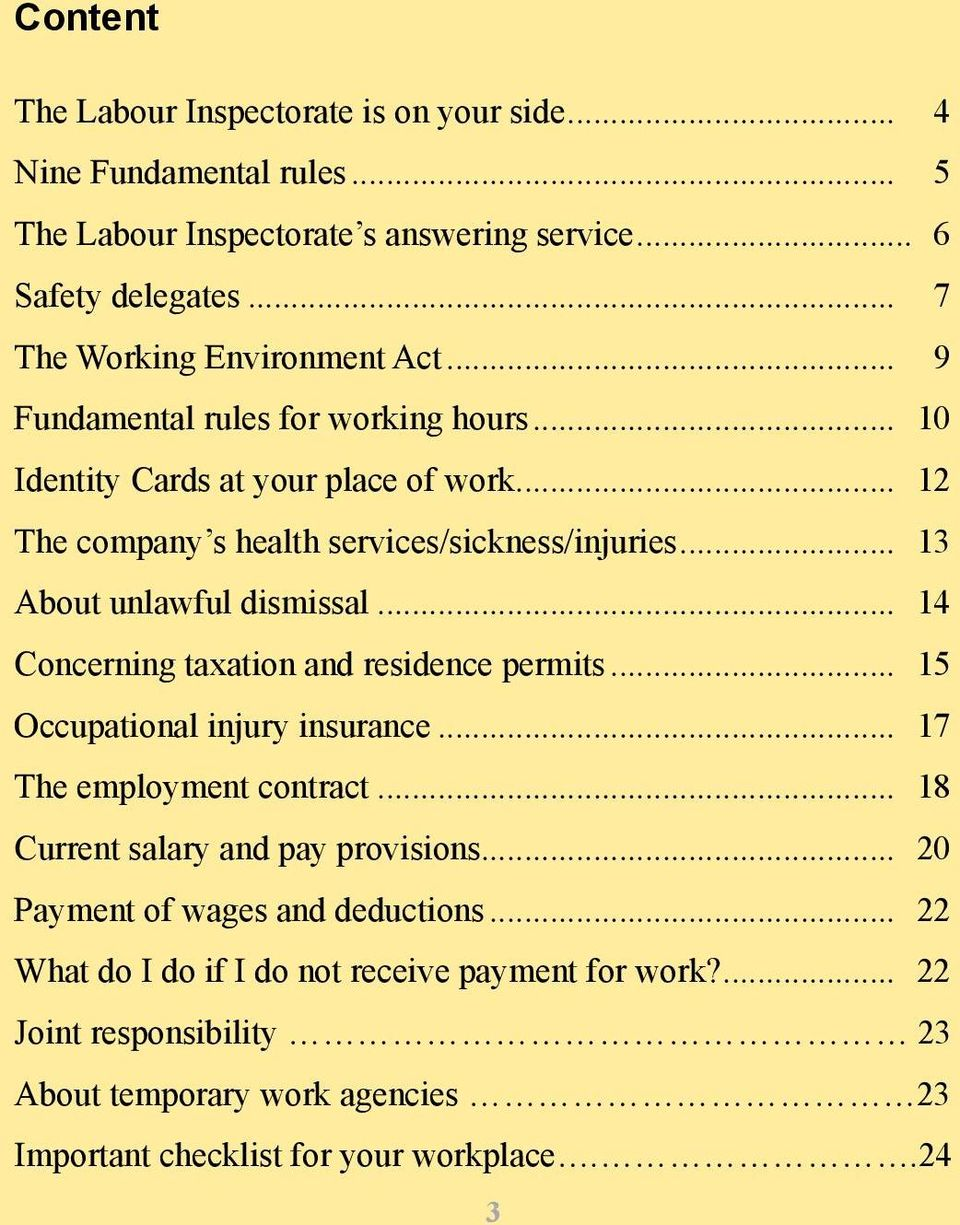 .. 13 About unlawful dismissal... 14 Concerning taxation and residence permits... 15 Occupational injury insurance... 17 The employment contract.