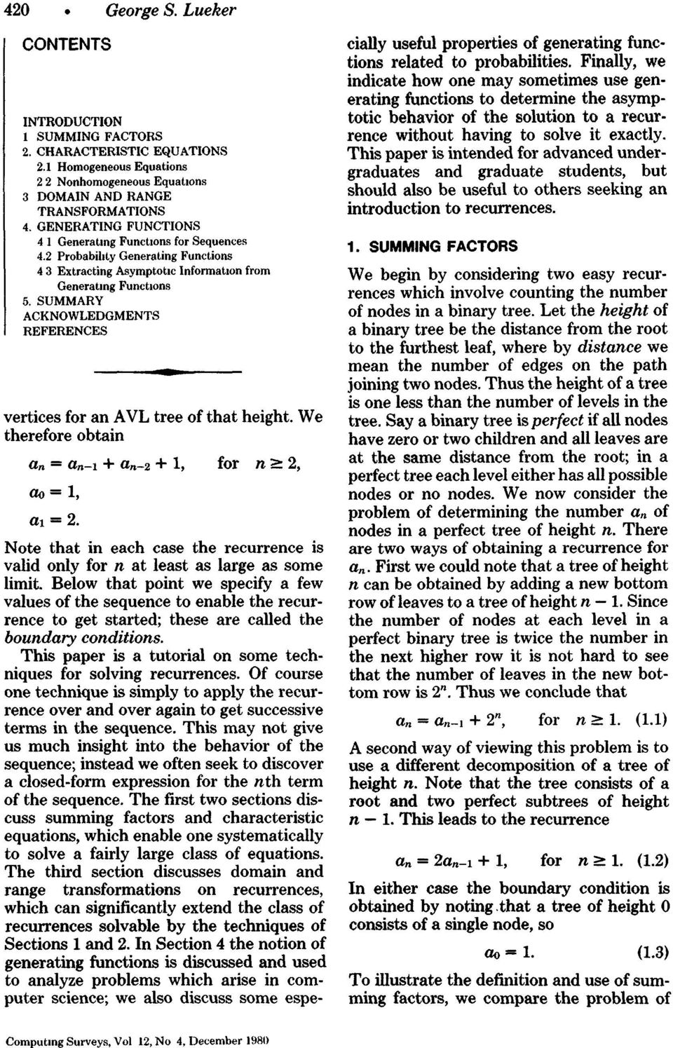 SUMMARY ACKNOWLEDGMENTS REFERENCES vertices for an AVL tree of that height. We therefore obtain an ffi an-1 + an-2 + 1, for n ~_ 2, a0-- 1, axffi2.