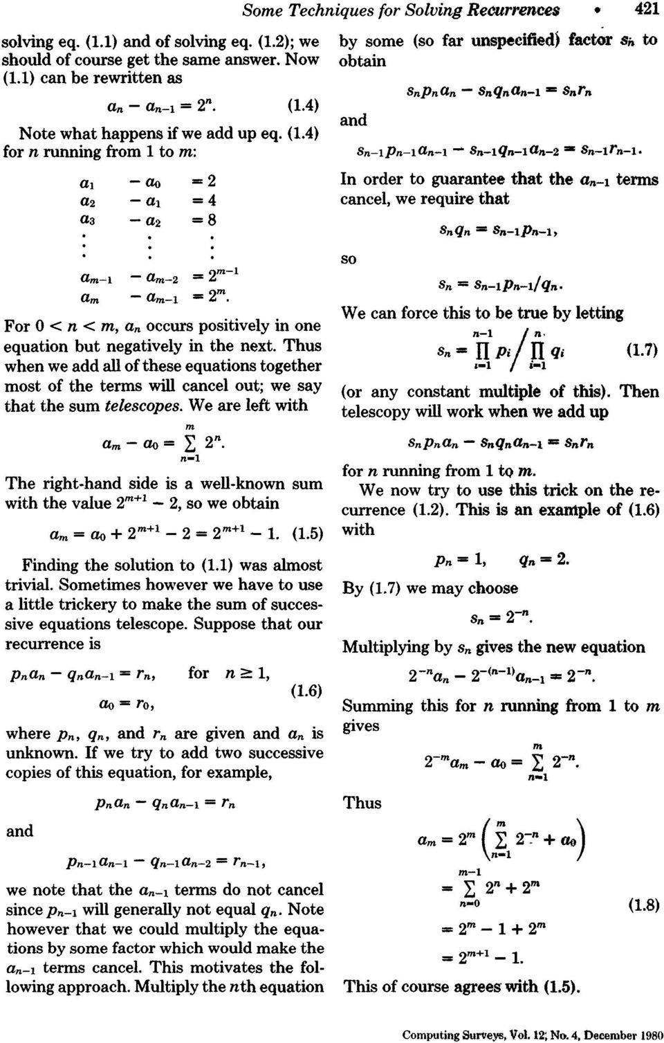 Thus when we add all of these equations together most of the terms will cancel out; we say that the sum telescopes. We are left with am -- ao ffi ~ 2 n.