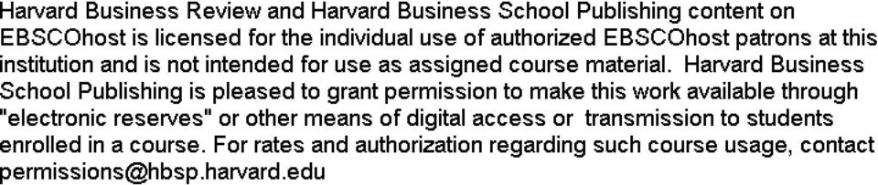 "Harvard Business School Publishing is pleased to grant permission to make this work available through ""electronic reserves"" or"