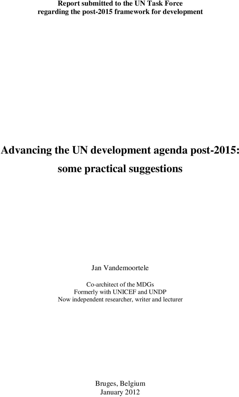 suggestions Jan Vandemoortele Co-architect of the MDGs Formerly with UNICEF
