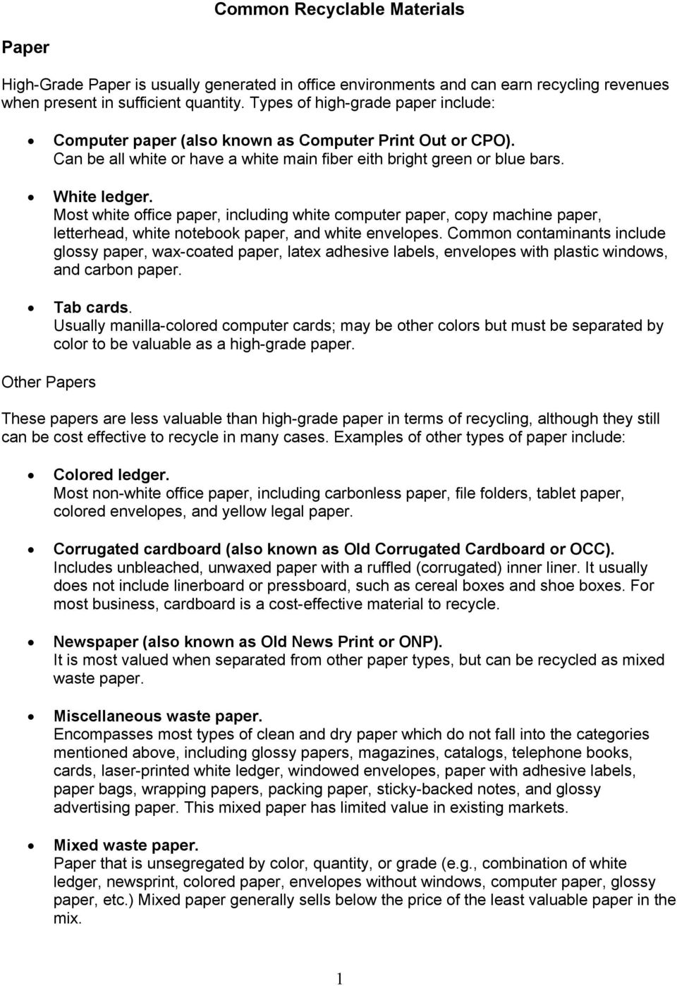 Most white office paper, including white computer paper, copy machine paper, letterhead, white notebook paper, and white envelopes.