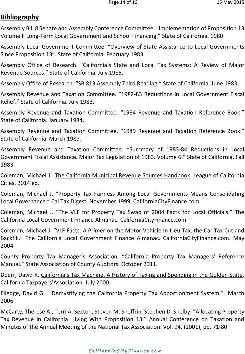 California s State and Local Tax Systems: A Review of Major Revenue Sources. State of California. July 1985. Assembly Office of Research. SB 813 Assembly Third Reading. State of California. June 1983.