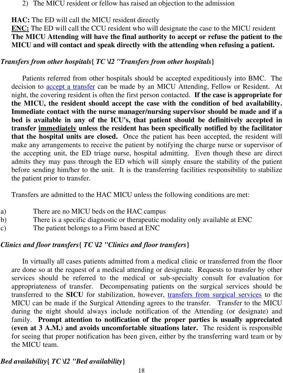 "Transfers from other hospitals{ TC \l2 ""Transfers from other hospitals} Patients referred from other hospitals should be accepted expeditiously into BMC."