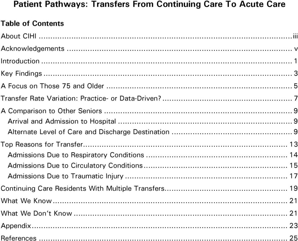 .. 9 Alternate Level of Care and Discharge Destination... 9 Top Reasons for Transfer... 13 Admissions Due to Respiratory Conditions.