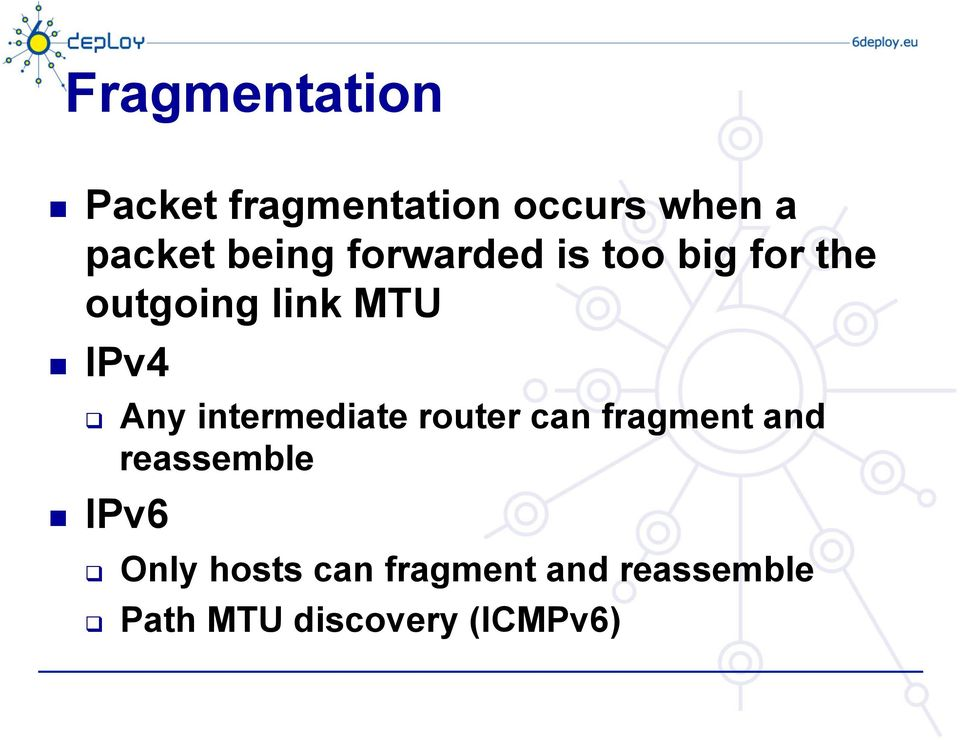Any intermediate router can fragment and reassemble IPv6 q