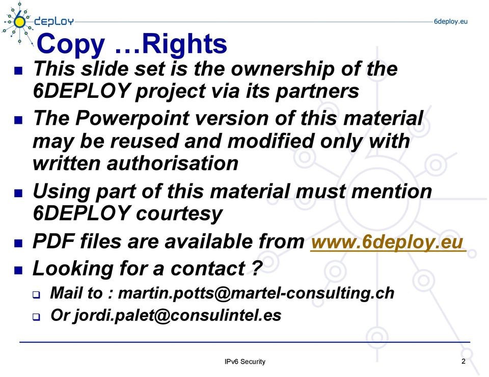 this material must mention 6DEPLOY courtesy PDF files are available from www.6deploy.