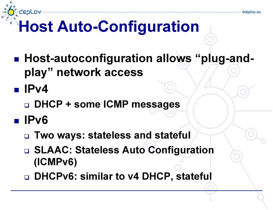 messages IPv6 q Two ways: stateless and stateful q SLAAC: