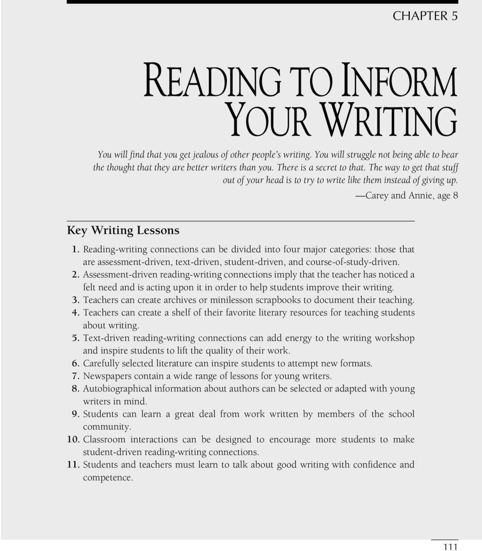 Reading-writing connections can be divided into four major categories: those that are assessment-driven, text-driven, student-driven, and course-of-study-driven. 2.