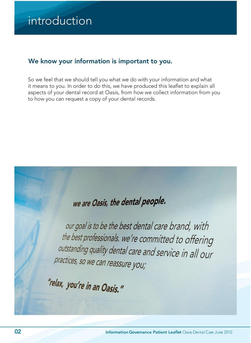 In order to do this, we have produced this leaflet to explain all aspects of your dental record at Oasis,
