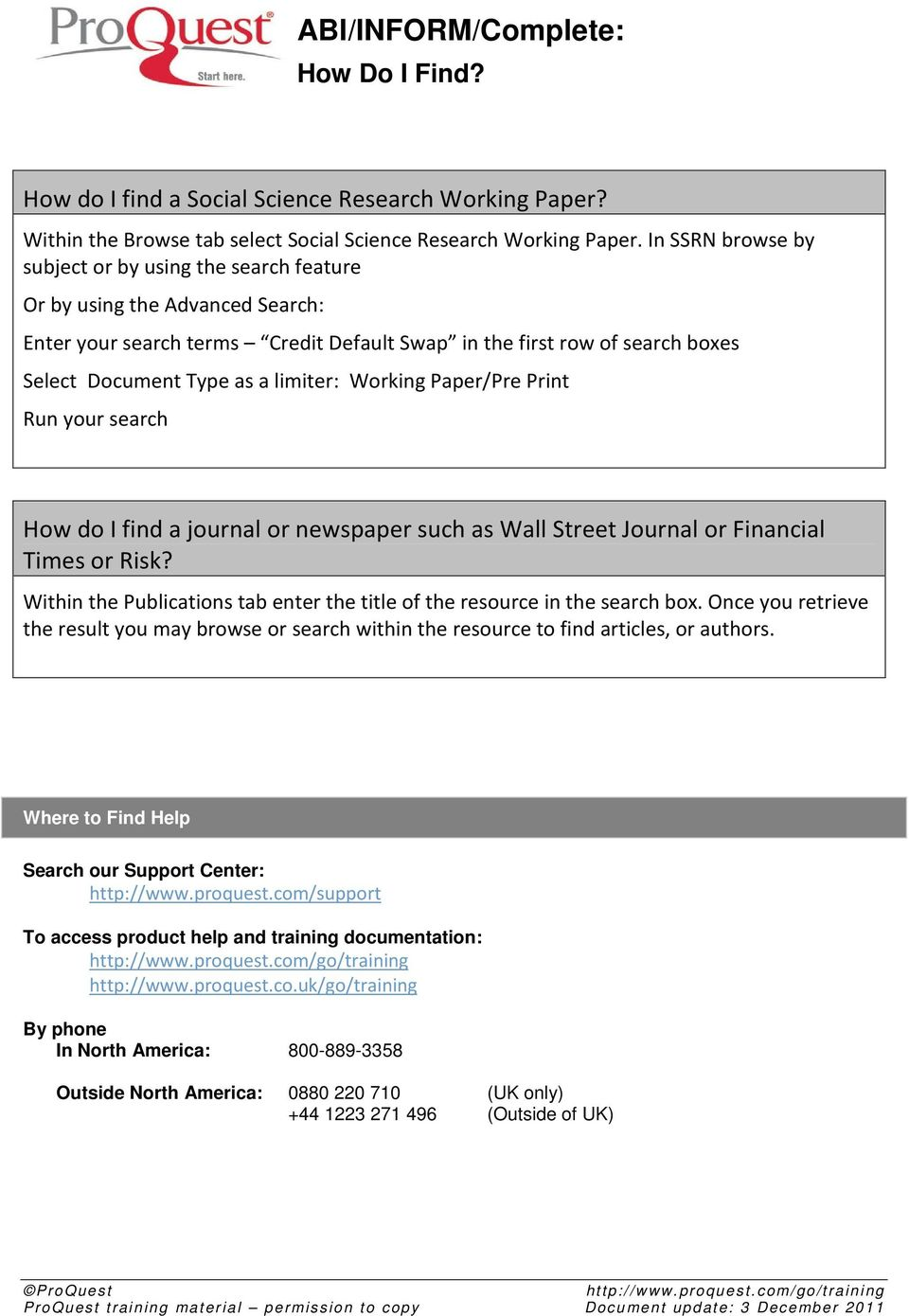I find a journal or newspaper such as Wall Street Journal or Financial Times or Risk? Within the Publications tab enter the title of the resource in the search box.