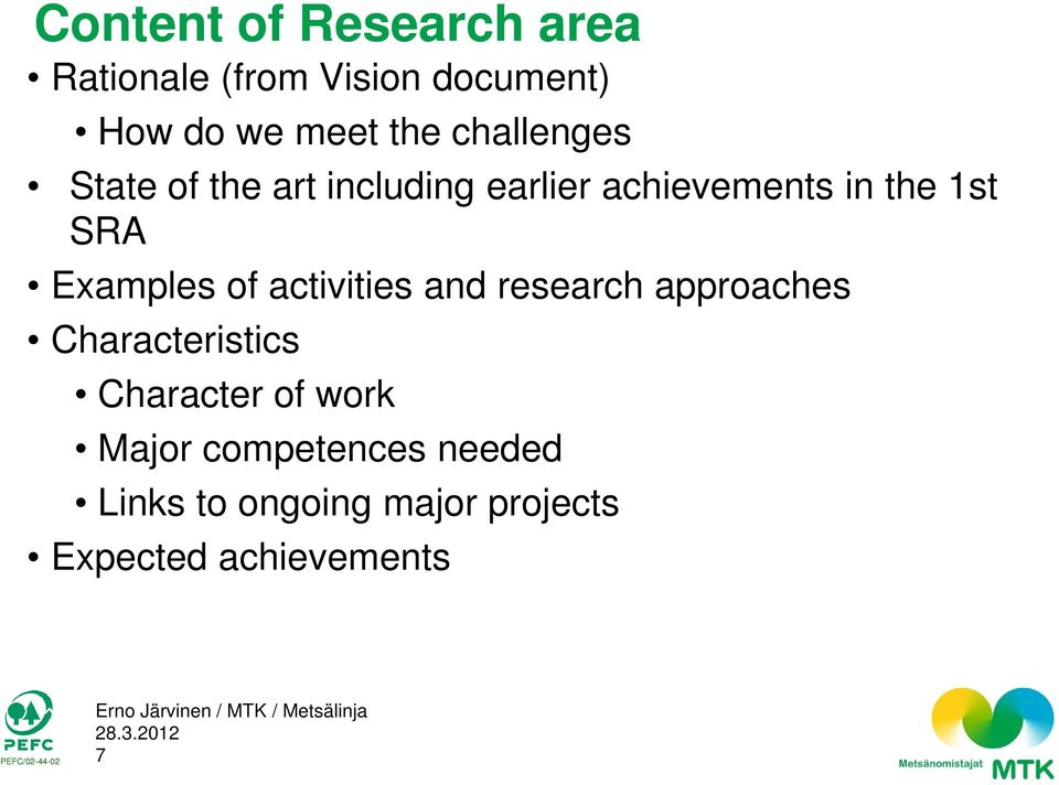 Examples of activities and research approaches Characteristics Character of