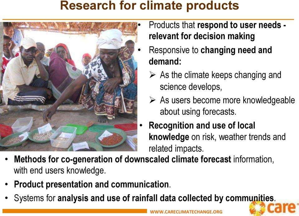 Recognition and use of local knowledge on risk, weather trends and related impacts.